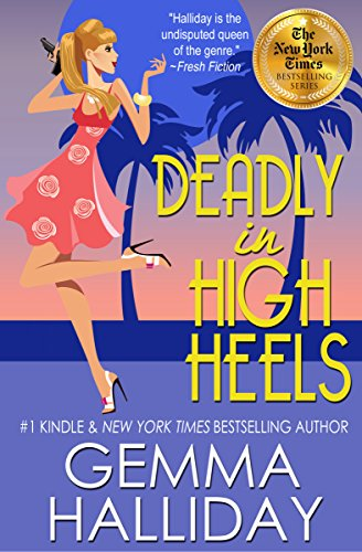 Deadly in High Heels (High Heels Mysteries #9): a Humorous Romantic Mystery