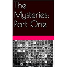 The Mysteries: Part One