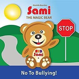 SAMI THE MAGIC BEAR: No To Bullying! by [Bourdon, Murielle]