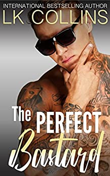 The Perfect Bastard: a stand-alone novel by [Collins, LK]