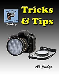 Tricks & Tips! (Finely Focused Photography Books Book 9)