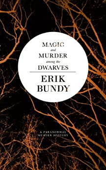 Magic and Murder Among the Dwarves by [Bundy, Erik]