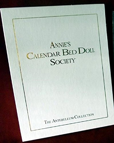 Annie's Calendar Bed Doll Society The Antebellum Collection
