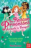 img - for Rescue Princesses: Animals in Danger (The Rescue Princesses) book / textbook / text book
