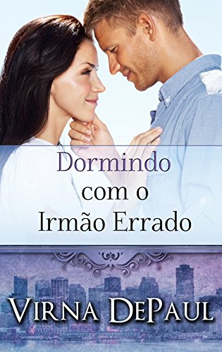 Dormindo com o Irmão Errado (Portuguese Edition) (Dormindo com os Solteirões Livro 1)