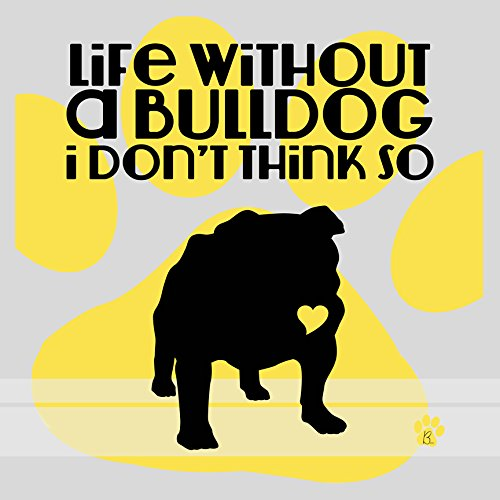 Life Giclee Canvas - Buyartforless Canvas Life Without A Bulldog by Brandi Fitzgerald Giclee Art Gallery Wrap, 16