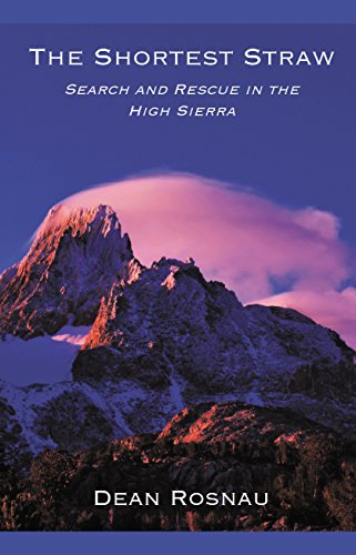 The Shortest Straw: Search and Rescue in the High Sierra