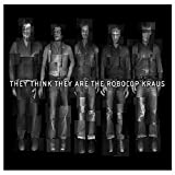 They Think They Are the Robocop Kraus by ROBOCOP KRAUS (2006-02-21)