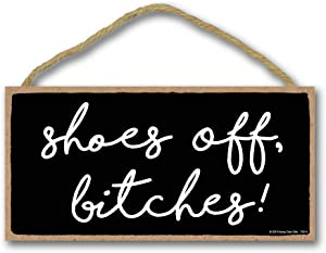 Honey Dew Gifts Funny Door Sign, Shoes Off Bitches 5 inch by 10 inch Hanging Wall Art, Decorative Funny Inappropriate Sign, Home Decor