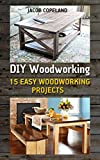 DIY Woodworkig15 Easy Woodworking Projects There are few better skills to have in life than one that you can use no matter what situation you are in.  Woodworking is easily one of those skills. No matter where you are, how much money you have...