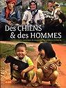 Des chiens & des hommes : Les plus beaux reportages du magazine Dogs à travers le monde par Dogs