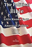 The Political Bible of Little Known Facts in American Politics, Rich M. Rubino, 061552737X
