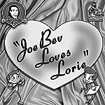 Joe Bev Loves Lorie: A Joe Bev Cartoon, Volume 10 | Joe Bevilacqua,Daws Butler,Pedro Pablo Sacristán