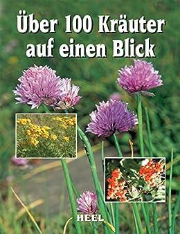 Über 100 Kräuter auf einen Blick (German Edition)