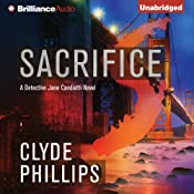 Sacrifice: Detective Jane Candiotti, Book 3 | Clyde Phillips