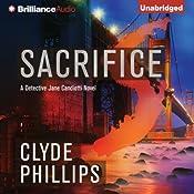 Sacrifice: Detective Jane Candiotti, Book 3 | Clyde Phillips