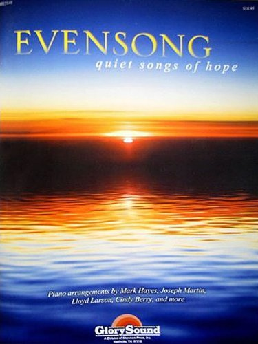 Evensong: Quiet Songs of Hope for the Church Pianist ebook