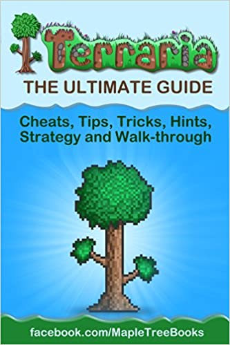 Terraria: The Complete & Ultimate Guide - Cheats, Tips