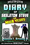 img - for Minecraft Diary of Skeleton Steve the Noob Years - Season 1 Episode 4 (Book 4): Unofficial Minecraft Books for Kids, Teens, & Nerds - Adventure Fan Fiction ... Collection - Skeleton Steve the Noob Years) book / textbook / text book