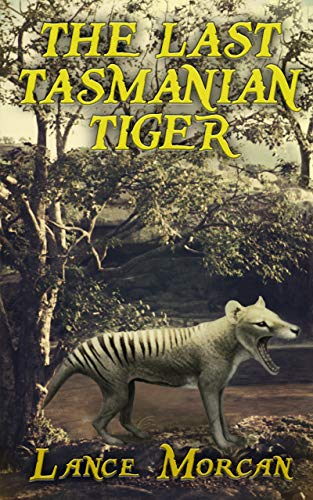 The Last Tasmanian Tiger by [Morcan, Lance]