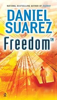 Freedom (TM) (Daemon Book 2) by [Suarez, Daniel]