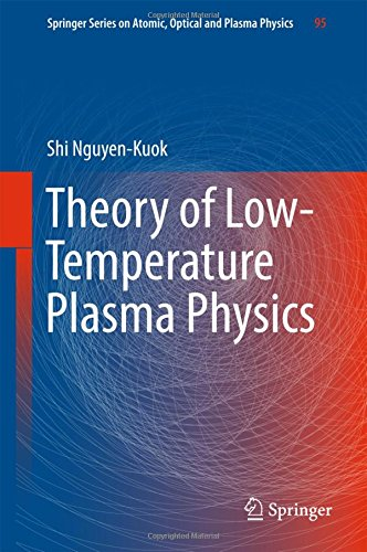 Theory of Low-Temperature Plasma Physics (Springer Series on Atomic, Optical, and Plasma Physics)