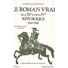 Le roman vrai de la IIIe et de la IVe République 1870-1958: Première partie 1870-1918