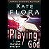 Playing God (A Joe Burgess Mystery, Book 1)