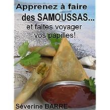 Apprenez à faire des samoussas... et faites voyager vos papilles! (French Edition)