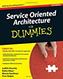 Service Oriented Architecture for Dummies, Robin Bloor and Judith Hurwitz, 0470376848