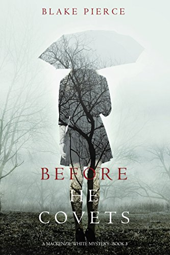 Before He Covets (A Mackenzie White Mystery-Book 3)