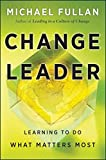img - for Change Leader: Learning to Do What Matters Most book / textbook / text book