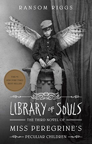 Library of Souls: The Third Novel of Miss Peregrine