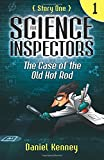 The Science Inspectors 1: The Case of the Old Hot Rod (Volume 1)