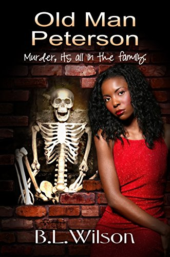 Book: Old Man Peterson - murder, it' all in the family by B.L. Wilson