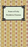 Praise of Folly, Desiderius Erasmus, 1420930613