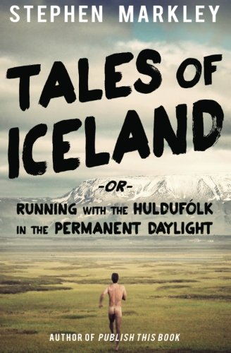 Tales of Iceland:Running with the Huldufólk in the Permanent Daylight