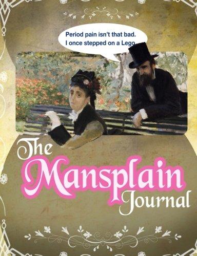 The Mansplain Journal (Rebecca Solnit Men Explain Things To Me)