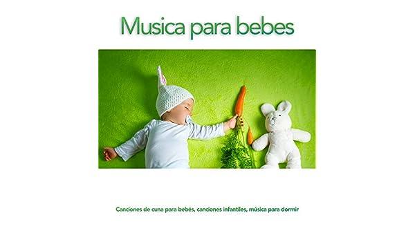 Musica para bebes: Canciones de cuna para bebés, canciones ...