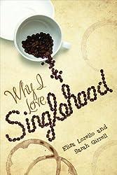 Why I Love Singlehood