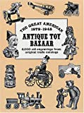 The Great American Antique Toy Bazaar, 1879-1945, , 0486411893