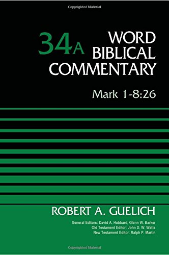 Mark 1-8:26, Volume 34A (Word Biblical Commentary) ebook