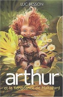 Arthur 03 : Arthur et la vengeance de Maltazard, Besson, Luc