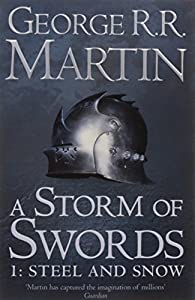 A Storm of Swords: Steel and Snow: Book 3 Part 1 of a Song of Ice and Fire Paperback – September 1, 2011 by George R. R. Martin (Author)