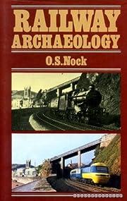 RAILWAY ARCHAEOLOGY. de O. S. Nock