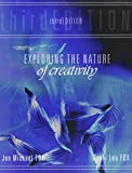Exploring the Nature of Creativity 3rd Edition