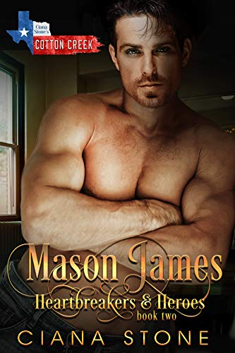 Mason James: a book in the Cotton Creek Saga (Heartbreakers & Heroes 2)