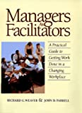 Managers As Facilitators, Richard G. Weaver and John D. Farrell, 1576750167