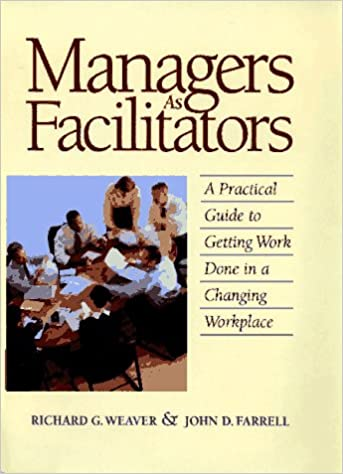 Download online Managers as Facilitators: A Practical Guide to Getting Work Done in a Changing Workplace PDF, azw (Kindle), ePub, doc, mobi