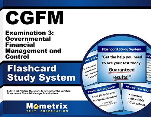 CGFM Examination 3: Governmental Financial Management and Control Flashcard Study System: CGFM Test Practice Questions & Review for the Certified Government Financial Manager Examinations (Cards)